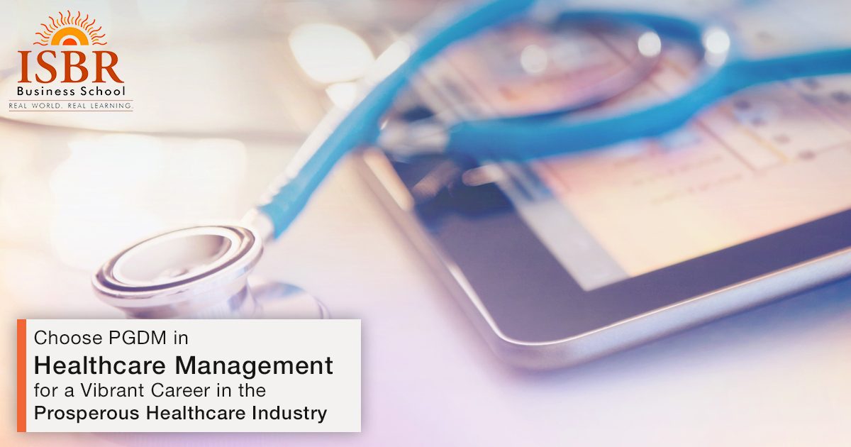 Choose PGDM in Healthcare Management for a Vibrant Career in the Prosperous Healthcare Industry