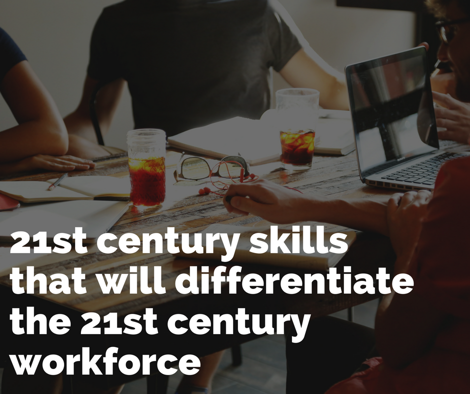 Skills required for 21st century work force